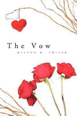 The Vow  by  Milton M. Smilek