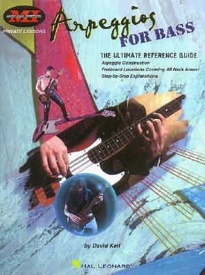 Arpeggios for Bass: The Ultimate Reference Guide David Keif
