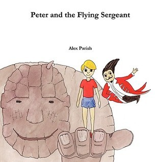 Peter and the Flying Sergeant Alex Parish
