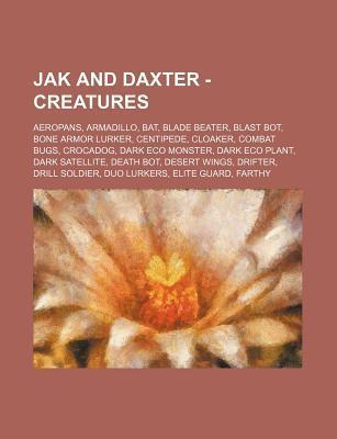 Jak and Daxter - Creatures: Aeropans, Armadillo, Bat, Blade Beater, Blast Bot, Bone Armor Lurker, Centipede, Cloaker, Combat Bugs, Crocadog, Dark  by  Source Wikipedia