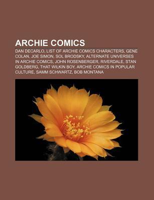 Archie Comics: Dan Decarlo, Minor Characters in Archie Comics, Archie Marries Veronica archie Marries Betty, Riverdale High School, Gene Colan Books LLC