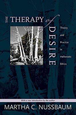 The Therapy of Desire. Theory and Practice in Hellenistic Ethics Martha C. Nussbaum