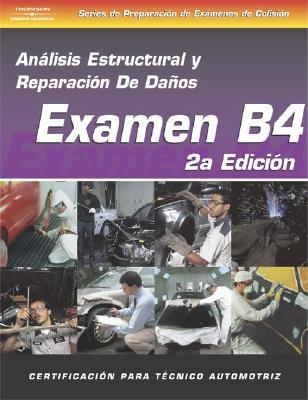 ASE Collision Test Prep Series -- Spanish Version, 2E (B4): Structural Analysis and Damage Repair Delmar Thomson Learning