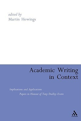Academic Writing In Context: Implications And Applications: Papers In Honour Of Tony Dudley Evans Martin Hewings