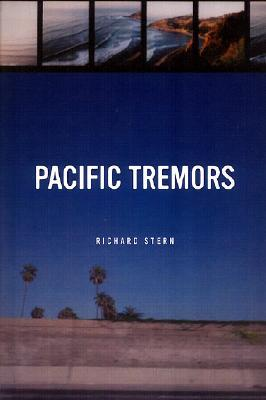 Pacific Tremors  by  Richard G. Stern