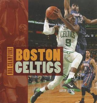 Boston Celtics  by  Aaron Frisch