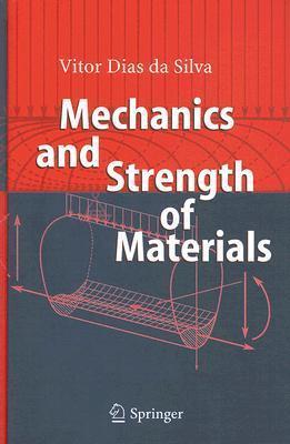 Mechanics And Strength Of Materials  by  Vitor Dias da Silva