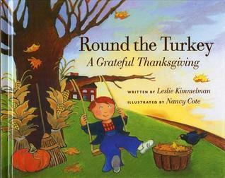 Round the Turkey: A Grateful Thanksgiving  by  Leslie Kimmelman