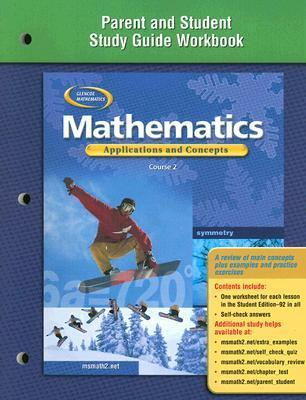 Mathematics: Applications And Concepts, Course 2, Parent And Student Study Guide Workbook McGraw-Hill Education