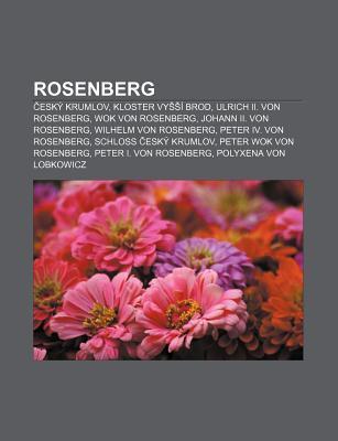 Rosenberg: Esk Krumlov, Kloster Vy Brod, Ulrich II. Von Rosenberg, Wok Von Rosenberg, Johann II. Von Rosenberg, Wilhelm Von Rosen Source Wikipedia