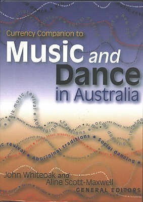 Currency Companion to Music and Dance in Australia Aline Scott-Maxwell