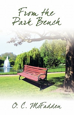 From the Park Bench O. C. Mcfadden