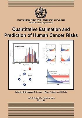 Quantitative Estimation and Prediction of Human Cancer Risks Suresh H. Moolgavkar