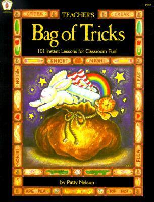 Teachers Bag of Tricks: 101 Instant Lessons for Classroom Fun!  by  Patty Nelson