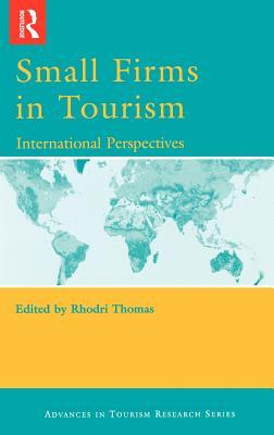 Small Firms in Tourism: International Perspectives  by  Rhodri Thomas