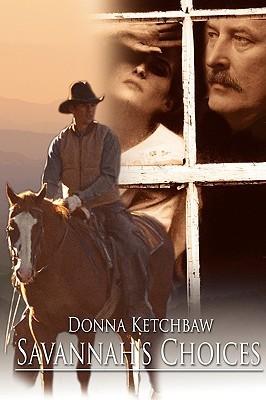 Savannahs Choices  by  Donna Ketchbaw