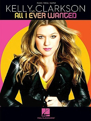 Kelly Clarkson - All I Ever Wanted (Piano/Vocal/Guitar)  by  Kelly Clarkson