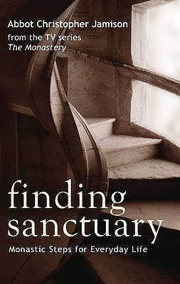 Finding Sanctuary  by  Abbot Christopher Jamison
