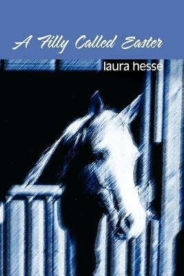 A Filly Called Easter Laura Hesse