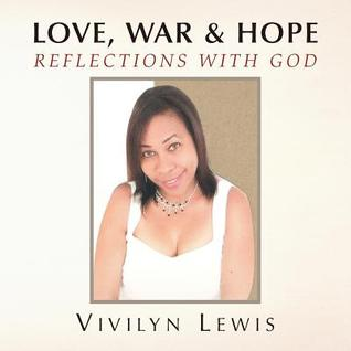 Love, War & Hope  by  Vivilyn Lewis