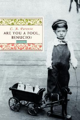 Are You a Fool, Benucio? C.A. Parente