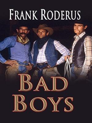 Bad Boys Frank Roderus