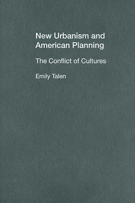 New Urbanism and American Planning: The Conflict of Cultures E. Talen