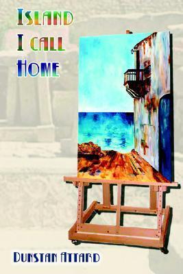 Island I Call Home  by  Dunstan Attard