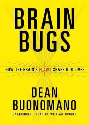 Brain Bugs Dean Buonomano