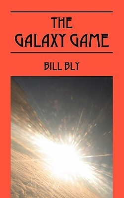 The Galaxy Game Bill Bly