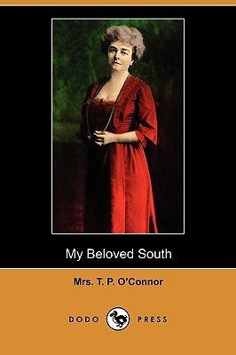 My Beloved South  by  Mrs. T.P. OConnor