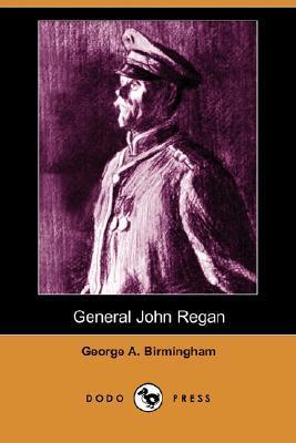 General John Regan  by  George A. Birmingham