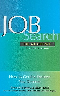 Job Search In Academe: The Insightful Guide for Faculty Job Candidates Dawn M. Formo