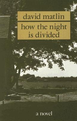 How the Night is Divided David Matlin