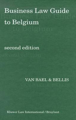 Business Law Guide to Belgium  by  Van Bael & Bellis