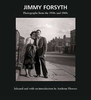 Jimmy Forsyth: Photographs From The 1950s And 1960s  by  Jimmy Forsyth