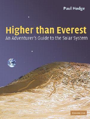 Higher Than Everest: An Adventurers Guide to the Solar System  by  Paul W. Hodge
