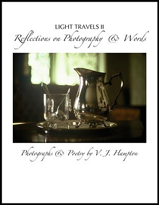 Light Travels II: Reflections on Photography & Words  by  Veita Jo Hampton