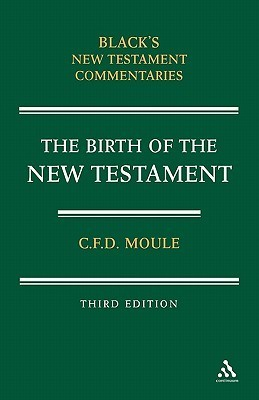Birth of the New Testament Charles Francis Digby Moule