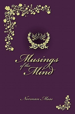 Musings of the Mind Norman Moss
