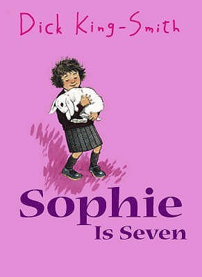 Sophie Is Seven (Sophie, #5)  by  Dick King-Smith