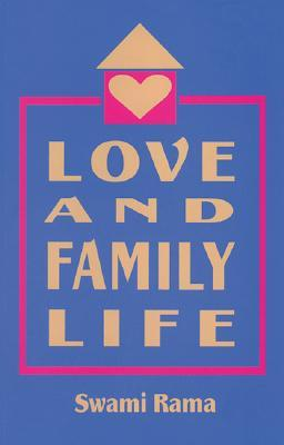 Love and Family Life  by  Swami Rama