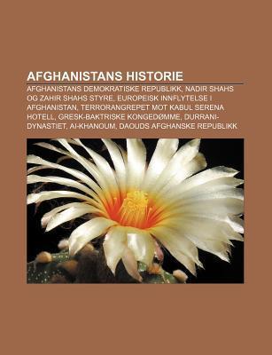 Afghanistans Historie: Afghanistans Demokratiske Republikk, Nadir Shahs Og Zahir Shahs Styre, Europeisk Innflytelse I Afghanistan Source Wikipedia