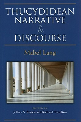 Thucydidean Narrative and Discourse  by  Mabel L. Lang
