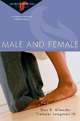 Male and Female: 6 Studies for Individuals, Couples or Groups  by  Dan B. Allender