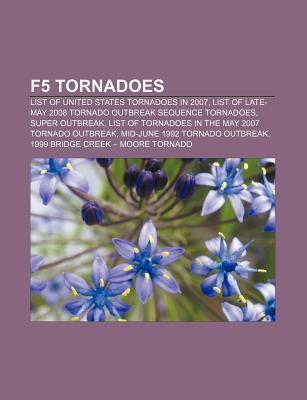 F5 Tornadoes: List of United States Tornadoes in 2007, List of Late-May 2008 Tornado Outbreak Sequence Tornadoes, Super Outbreak Books LLC