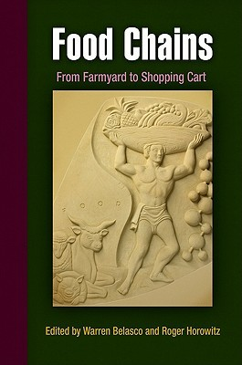 Food Chains: From Farmyard to Shopping Cart Warren Belasco