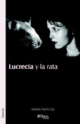Lucrecia y La Rata Antonio Pavon