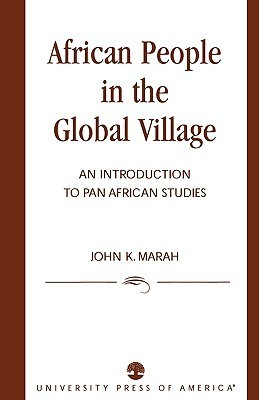African People in the Global Village: An Introduction to Pan African Studies John K. Marah