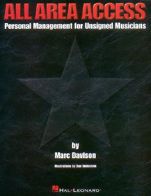All Area Access: Personal Management for Unsigned Musicians  by  Marc Davison